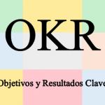 Metodología OKR (Objetivos y Resultados Clave): ¿Qué son y cómo se usan?